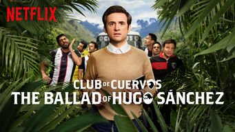 Club de Cuervos Presents: The Ballad of Hugo Sánchez: Season 1